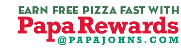 Earn Free Pizza Fast With Papa Rewards at PAPAJOHNS.COM