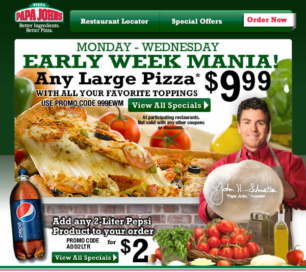 Early Week Mania! Large Pizza* with all your favorite toppings for $9.99. Use Promo Code 999EWM. CLICK HERE TO ORDER NOW.