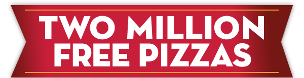 Two Million Free Pizzas