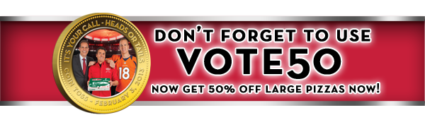 Don't forget to use VOTE50 to get 50% off Large Pizzas Now!